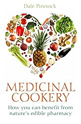Medicinal Cookery: How You Can Benefit from Nature's Edible Pharmacy by Dale Pinnock (2011-04-01)