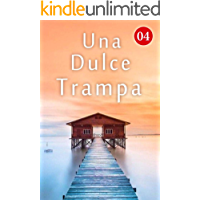 Una Dulce Trampa 4: Enojado por la vergüenza (Spanish Edition)