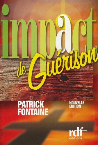 Impact de guérison par Patrick Fontaine
