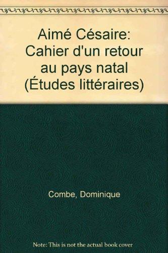 """Aimé Césaire, """"Cahier d'un retour au pays natal"""""""