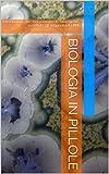 Image de Biologia in pillole: Introduzione alle macromolecole biologiche, la cellula, gli organuli e il DNA