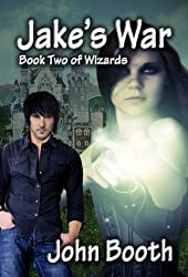 Jake's War, Book Two of Wizards (English Edition)