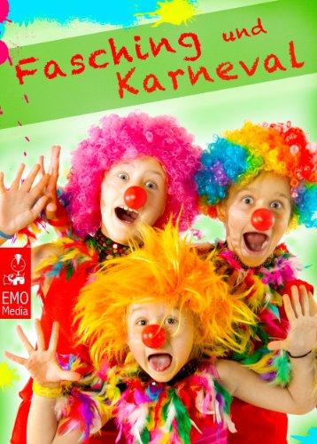 Fasching und Karneval: Helau und Alaaf - Witze, Sprüche, Grüße und Narrenrufe zur Fastnacht. Lachen ist gesund (Illustrierte Ausgabe) (Kostüme Witze)