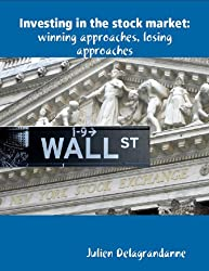 Investing in the Stock Market: Winning Approaches, Losing Approaches (English Edition)