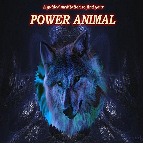 Power Animal. a Guided Meditat...