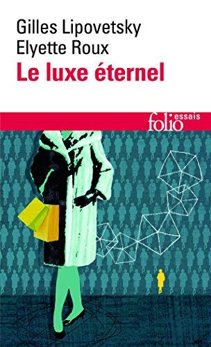 Le Luxe éternel: De l'âge du sacré au temps des marques par Gilles Lipovetsky