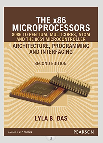 The x86 Microprocessors: 8086 to Pentium, Multicores, Atom and the 8051 Microcontroller: Architecture, Programming and Interfacing, 2e