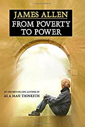From Poverty to Power: By the Author of As a Man Thinketh by James Allen (2010-11-04)