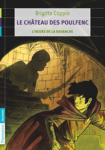 Le château des Poulfenc, Tome 2 : L'heure de la revanche