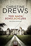 Tod nach Schulschluss von Christine Drews