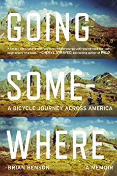 Going Somewhere: A Bicycle Journey Across America von [Benson, Brian]