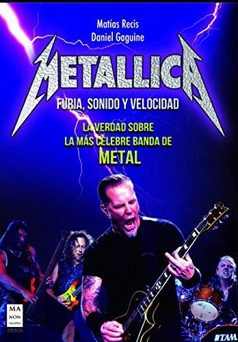 Metallica. Furia, Sonido Y Velocidad (Musica Ma Non Troppo) por Mat¡as Recis