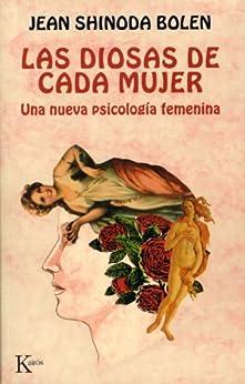 LAS DIOSAS DE CADA MUJER:Una nueva psicología femenina de [BOLEN, JEAN SHINODA]