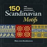 150 Scandinavian Motifs: The Knitter's Directory
