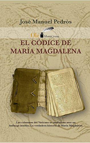 El códice de María Magdalena por José Manuel Pedrós García