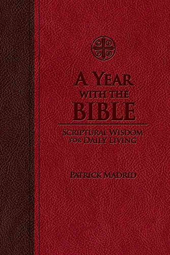 [(A Year with the Bible : Scriptural Wisdom for Daily Living)] [By (author) Patrick Madrid] published on (September, 2012)