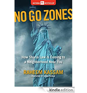 No Go Zones: How Sharia Law Is Coming to a Neighborhood Near You [Edizione Kindle]