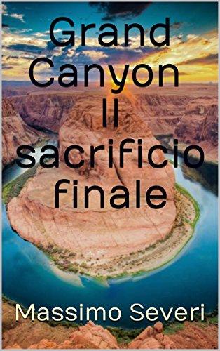 & Grand Canyon Il sacrificio finale PDF gratis italiano
