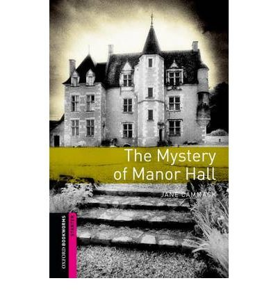 [(Oxford Bookworms Library: Starter: Mystery of Manor Hall)] [Author: Jane Cammack] published on (November, 2012)