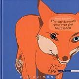 L'histoire du renard qui n'avait plus toute sa tête