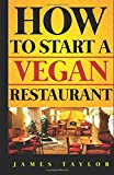 How To Start a  Vegan  Restaurant (How to start a restaurant)