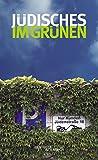 Jüdisches im Grünen: Ausflugsziele im Berliner Umland - Judith Kessler, Lara Dämmig