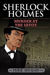 Sherlock Holmes - Murder at the Savoy (The Savoy Collection Book 1) (English Edition)