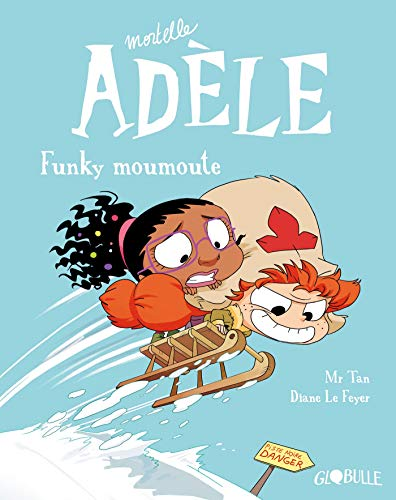 Mortelle Adèle, Tome 15: Funky Moumoute par M. TAN