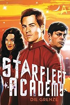 Star Trek - Starfleet Academy 2: Die Grenze von [Josephs, Rudy]