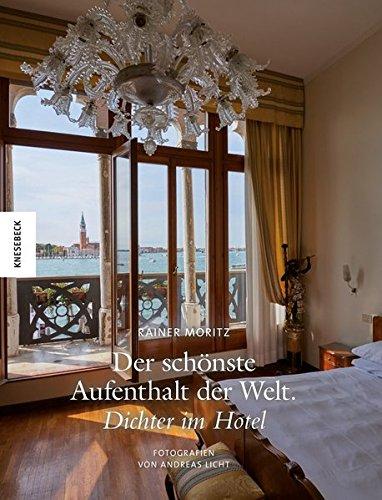 Buchseite und Rezensionen zu 'Der schönste Aufenthalt der Welt: Dichter im Hotel' von Andreas Licht