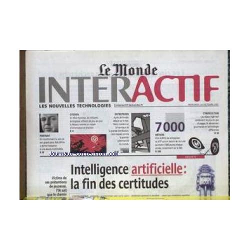 MONDE INTERACTIF (LE) du 10/10/2001 - INTELLIGENCE ARTIFICIELLE - LA FIN DES CERTITUDES - ROB HITE - LES MILITANTS ECOLOGISTES ET LE RESEAU - TESCO - 7000 METIERS.