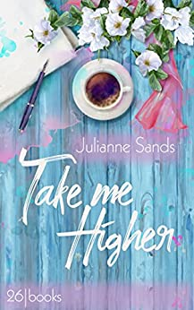 Take me Higher (German Edition) by [Sands, Julianne]