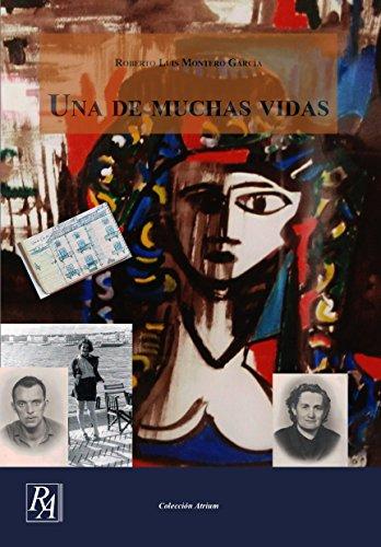 Una de muchas vidas (Colección Atrium nº 0) por Roberto Luis  Montero García