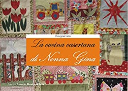 La Cucina Casertana Di Nonna Gina Ricette Di Vita E In