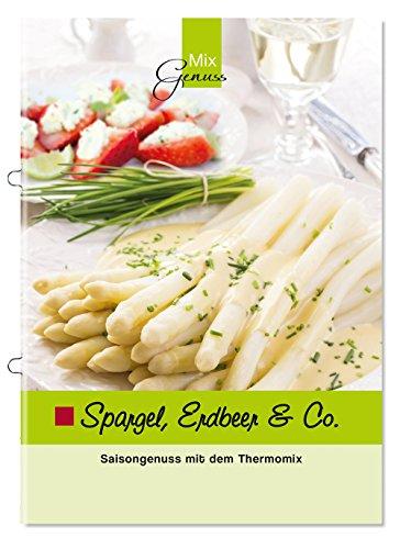 Buchseite und Rezensionen zu 'Spargel, Erdbeer & Co.: Saisongenuss mit dem Thermomix' von Corinna Wild