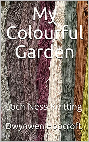 My Colourful Garden: Loch Ness Knitting (English Edition)