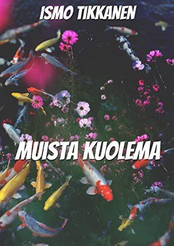 Muista kuolema (Finnish Edition) por Ismo Tikkanen