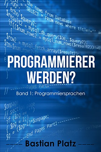 Programmierer werden?: Band 1: Programmiersprachen