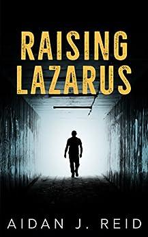 Raising Lazarus (English Edition) di [Reid, Aidan J.]