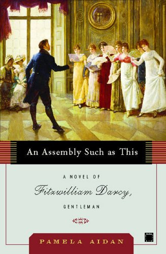 An Assembly Such as This: A Novel of Fitzwilliam Darcy, Gentleman (Fitzwilliam Darcy, Gentleman series Book 1) (English Edition) - Female Assembly