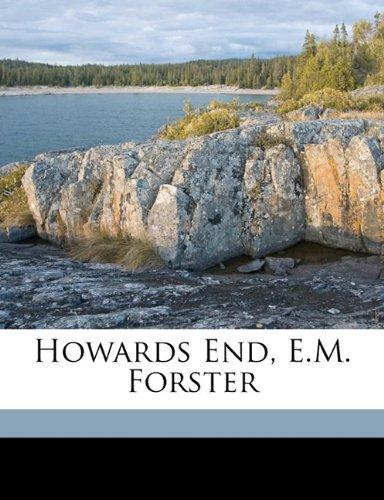 Howards End, E.M. Forster by E M. 1879-1970 Forster