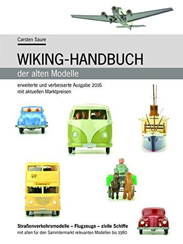 Wiking-Handbuch der alten Modelle: Ausgabe 2016