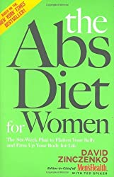 THE ABS DIET FOR WOMEN: The Six-Week Plan to Flatten Your Belly and Firm Up Your Body for Life by David Zinczenko (1-Jan-2008) Hardcover
