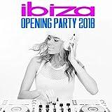 Ibiza Opening Party 2018