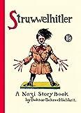Struwwelhitler - A Nazi Story Book by Dr. Schrecklichkeit. Eine Struwwelpeter-Parodie von 1941