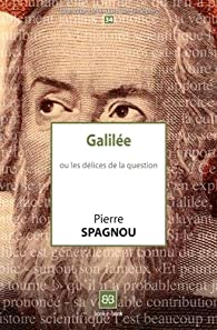 Galilée ou les délices de la question par Spagnou