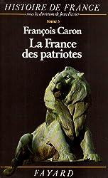 Histoire de France, tome 5 : La France des patriotes