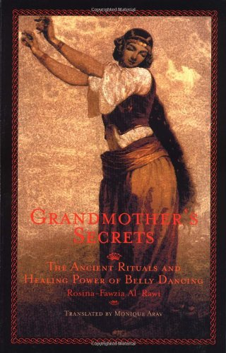 Grandmother's Secrets: Ancient Rituals and Healing Power of Belly Dancing