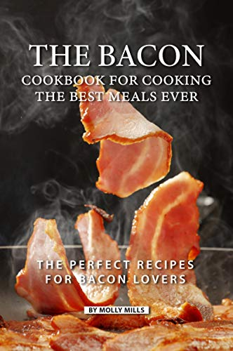 The Bacon Cookbook for Cooking the Best Meals Ever: The Perfect Recipes for Bacon Lovers (English Edition) Turkey Covered Dish