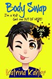 Books for Kids 9-12: BODY SWAP - Book 2: I'm a Kid! Get Me Out of Here!!! (A very funny book for boys and girls)